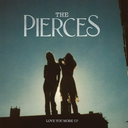 The Pierces альбом Love You More (EP)