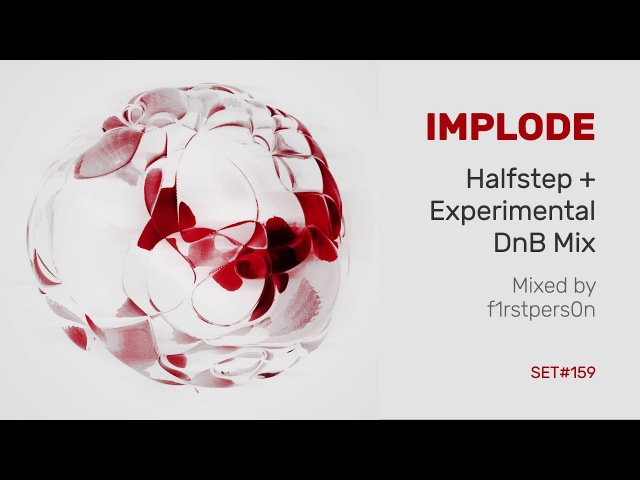 Implode | Halfstep Experimental Drum and Bass Mix