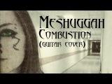 Meshuggah - Combustion (cover by Yulia Volkonskaya)