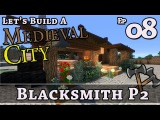 How To Build A Medieval City E8 Blacksmith P2 Minecraft Z One N Only