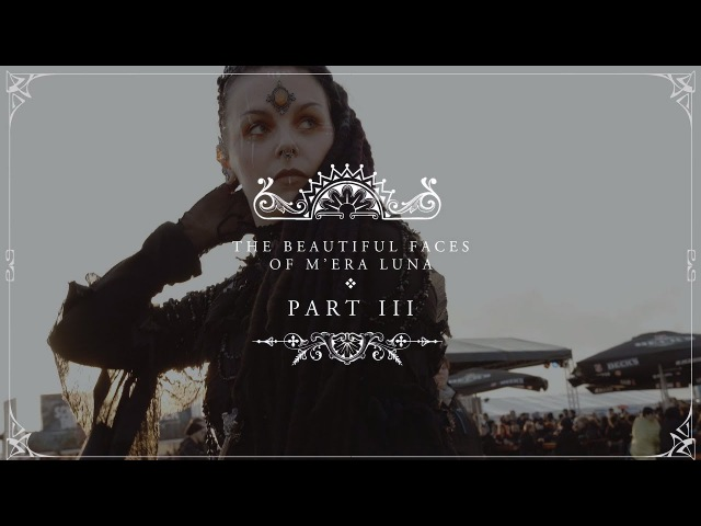 The Beatuiful Faces of M'era Luna | Pt. 3 (OFFICIAL VIDEO)