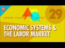 Economic Systems the Labor Market: Crash Course Sociology 29
