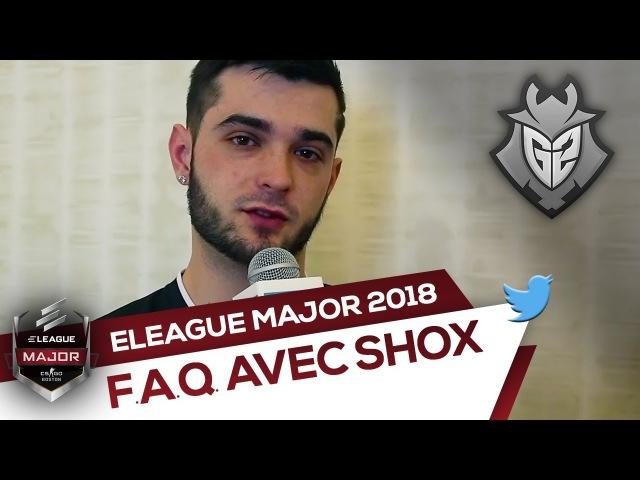 FAQ avec shox - ELEAGUE Major Boston 2018