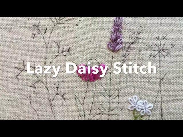 Embroidery Tutorial Lazy Daisy Stitch Chrissie Crafts