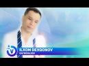 Ilxom Dexqonov Qaynonajon Илхом Дехконов Кайнонажон music version 2017