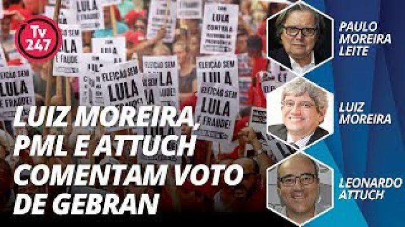 Luiz Moreira PML e Attuch comentam a pena de 12 anos para Lula pedida por Gebran