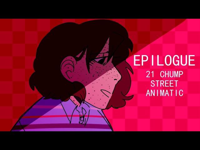 EPILOGUE | 21 CHUMP STREET ANIMATIC