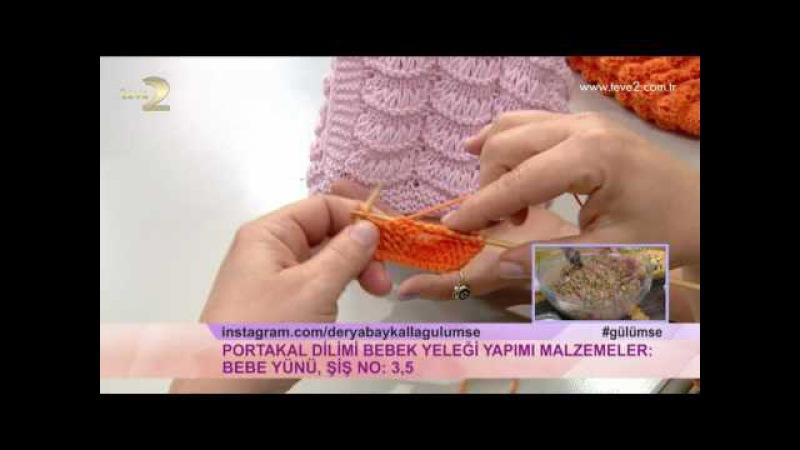 Derya Baykal'la Gülümse: Portakal Dilimi Bebek Yeleği Yapımı