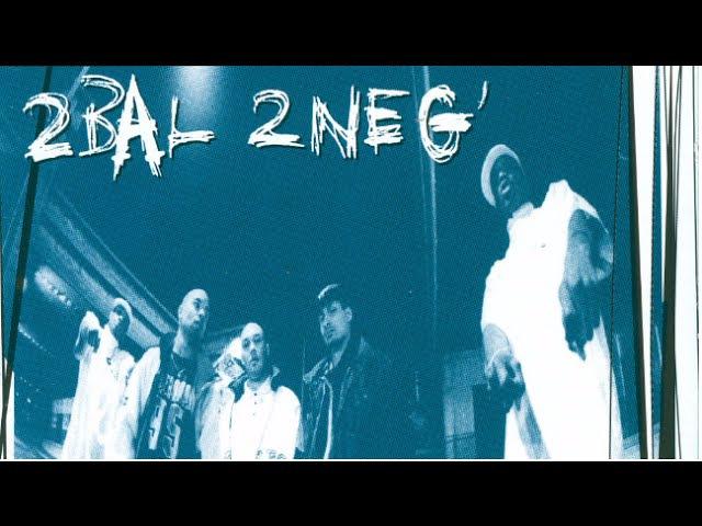 2 Bal 2 Neg - 3 X Plus Efficace (ALBUM COMPLET)