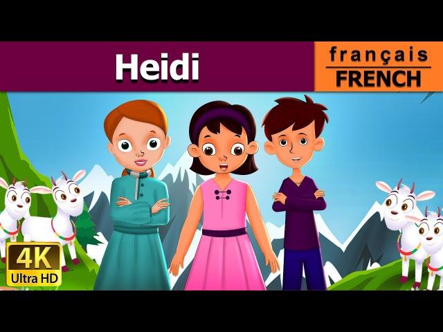 Heidi - Histoire pour Enfants - Contes de Fée - Dessin Animé – French Fairy Tales