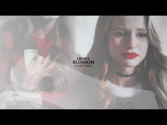 Cheryl Blossom || Sometimes [2x14]
