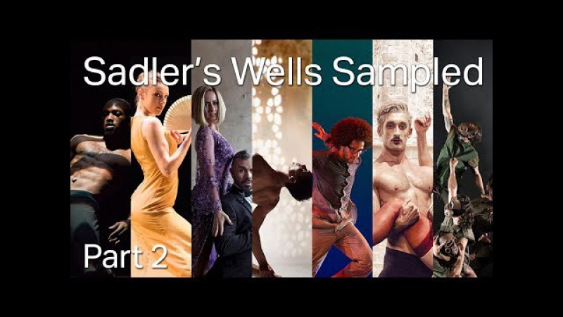 Sadler's Wells Sampled - Part 2