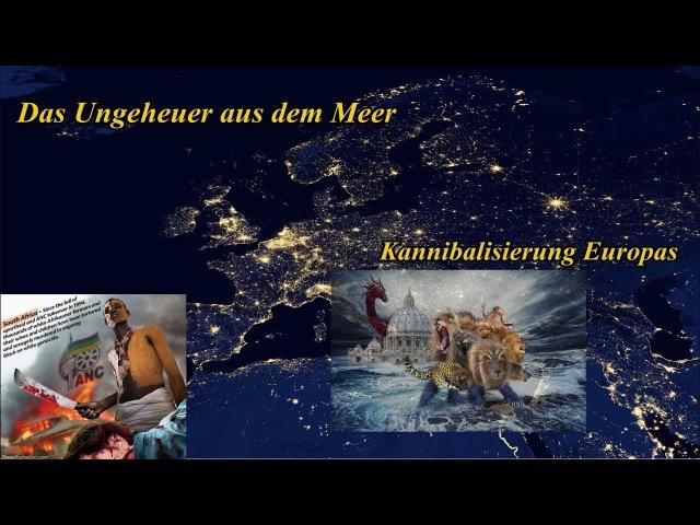 Die Kannibalisierung Europas u. das UNgeheuer aus dem Meer [Offbrg. 13] | 27. 02. 2018