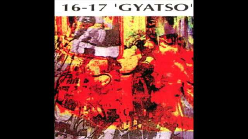 16 - 17 gyatso (1994, abstract noise,free jazz industrial, Швейцария, ex-God,Ice)