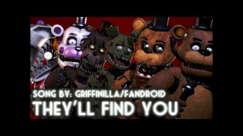 [SFM FNaF] They'll Find You - FNaF Song by Griffinilla/Fandroid