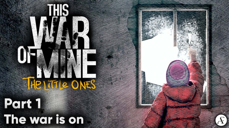 [AF] The War is on Part №1 This war of mine