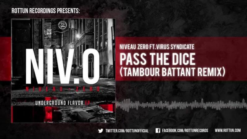 Niveau Zero ft. Virus Syndicate - Pass The Dice (Tambour Battant Remix) [Rottun Official]