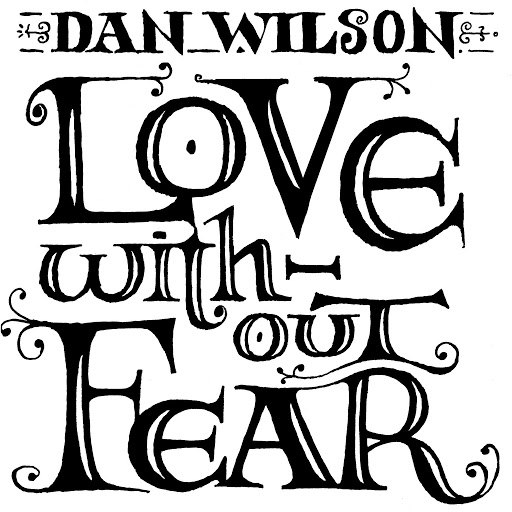 Dan Wilson альбом Love Without Fear