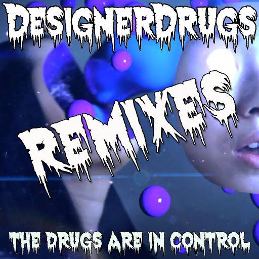 Designer Drugs альбом The Drugs Are In Control Remix EP