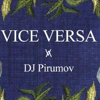 12/10 - VICE VERSA x DJ Pirumov