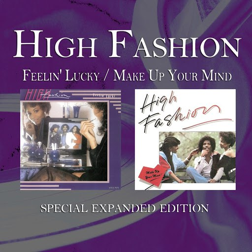 High Fashion альбом Feelin' Lucky / Make up Your Mind (Special Expanded Edition)