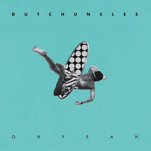 Dutch Uncles альбом Oh Yeah