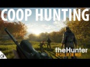 Cooperative Hunting 1 - Lets Play - theHunter Call of the Wild