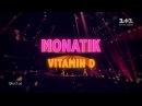 MONATIK Концерт Вітамін D