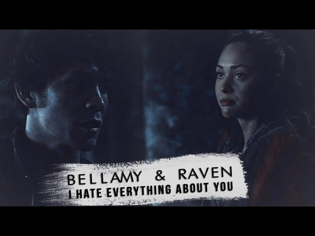 Bellamy raven l i hate everything about you
