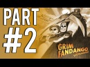 Grim Fandango Remastered Walkthrough Part 2 Gameplay Lets play Review 1080p HD