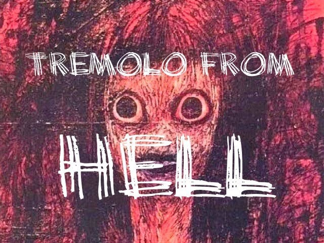 TREMOLO from HELL