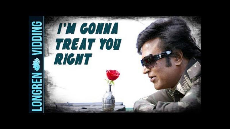 I'm Gonna Treat You Right || Endhiran [vids]