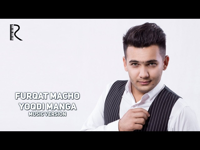 Furqat Macho - Yoqdi manga | Фуркат Мачо - Ёкди манга (music version)