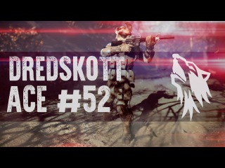 WARFACE | ACE #52 [DredSkott]