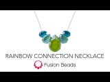 See how to make the Rainbow Connection Necklace by Fusion Beads