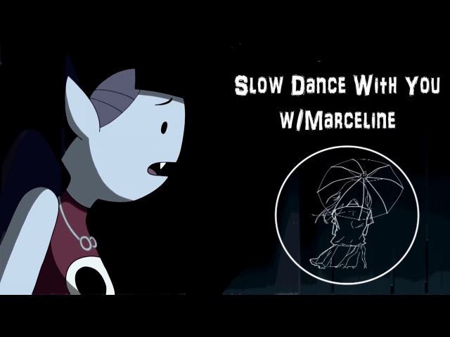 Adventure Time - Slow Dance With You [flip]