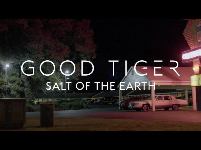 Good Tiger Salt of the Earth (Blacklight Media Records)