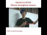 WINNER X INNER CIRCLE = FATE on Instagram Karma is a btchhhhh seunghoon version. Untuk member Winner yg lainnya. Sabar yaw gaess