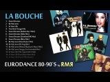 LA BOUCHE BEST HITS (EURODANCE 80-90s by RMR)