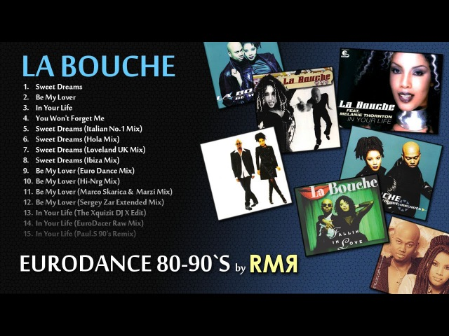 LA BOUCHE • BEST HITS (EURODANCE 80-90's by RMR)
