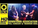 DOWNTOWN ASSOCIATION - Full Concert w Warrior Soul 25218 8ball