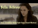 Bella: Believer (Over 10 Million Bella's Fight Song Views!)