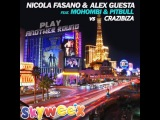 Nicola Fasano &amp Alex Guesta ft Mohombi &amp Pitbull x Crazibiza - Play Another Round (SkyWee HIT Mash)