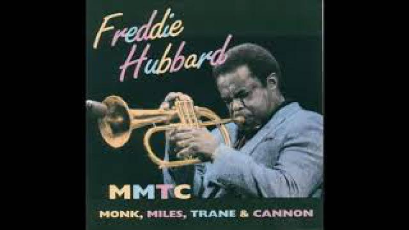 Freddie Hubbard-Monk,Miles,Trane Cannon (Full Album)