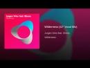 Wilderness (12 Vocal Mix)