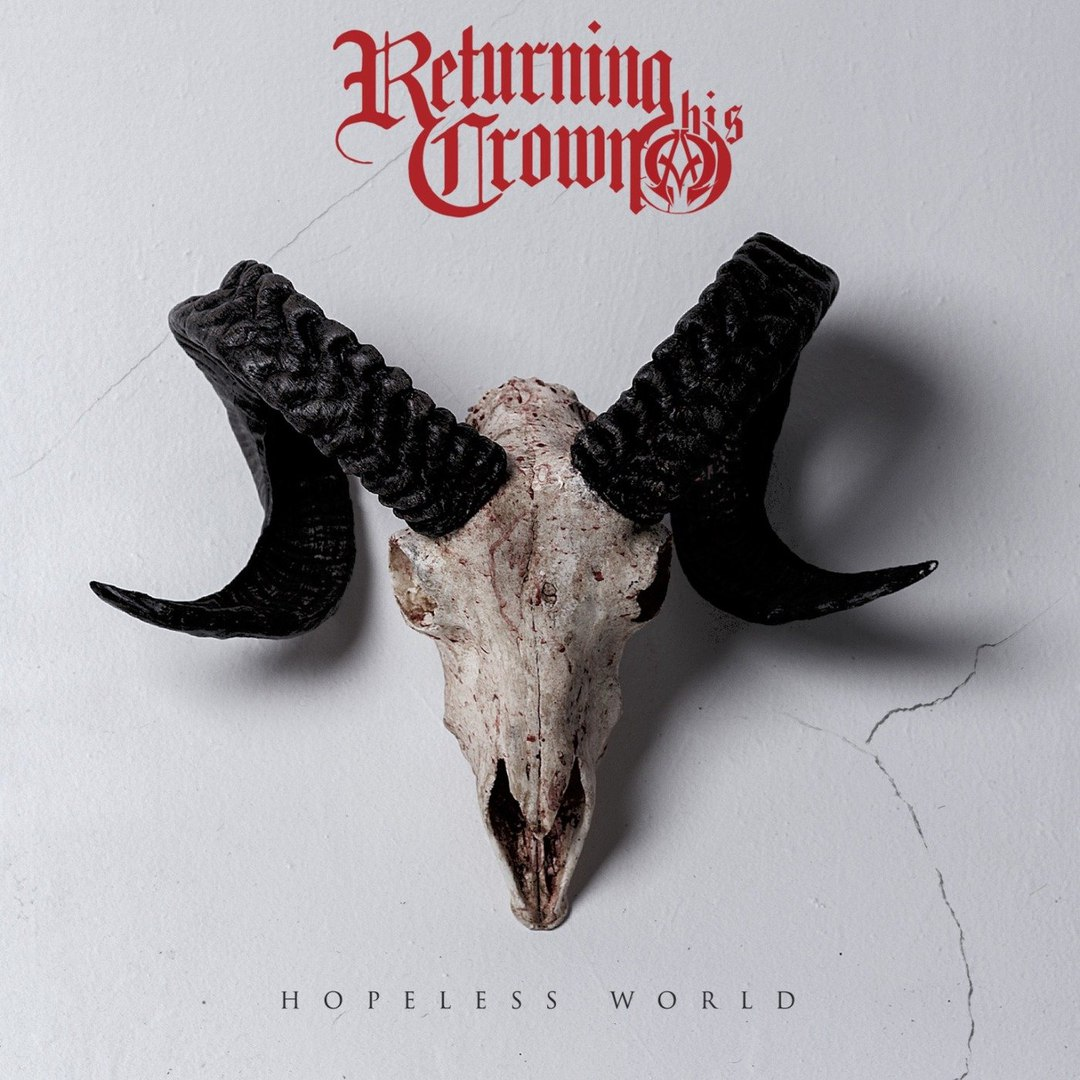 Returning His Crown - Hopeless World [EP] (2018)