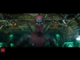Deadpool 2 - Официальный трейлер