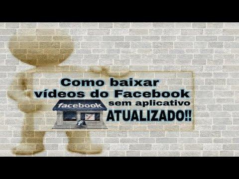 Como baixar vídeos pelo o Facebook sem nenhum aplicativo atualizado