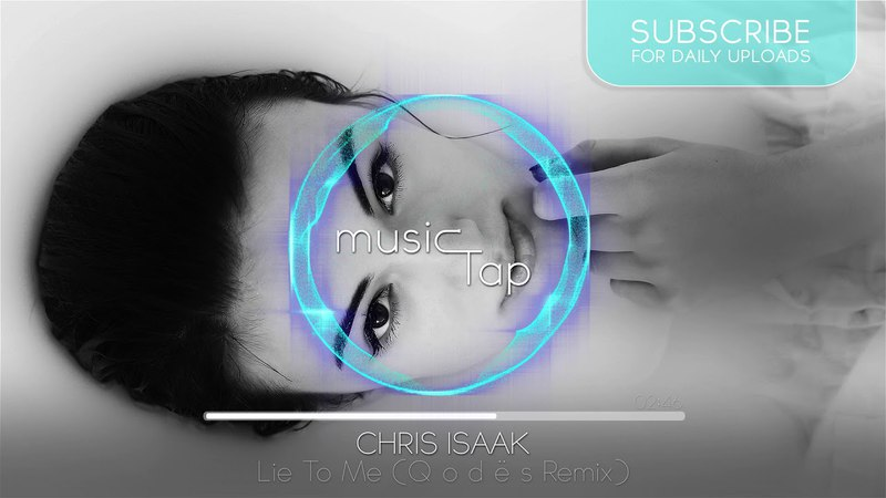 Chris Isaak - Lie To Me/ Обмани меня (Q o d ë s Remix)