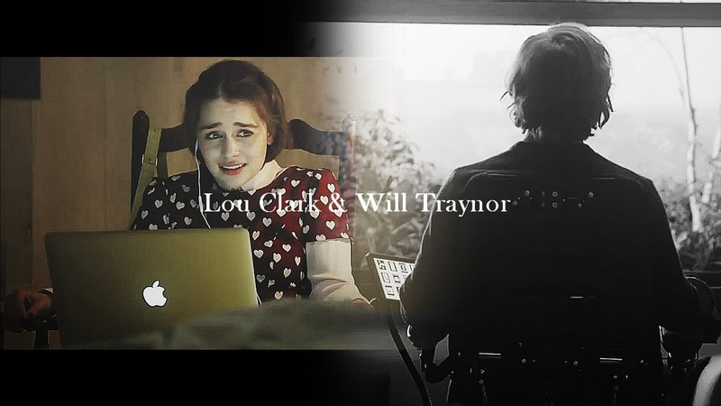 Lou Clark Will Traynor » Me Before You